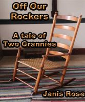 Cover for 'Off Our Rockers - A Tale of Two Grannies'
