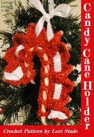 Cover for 'Candy Cane Holder Crochet Pattern'