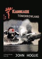 Cover for 'Kamikaze Tomorrowland: A Future Fiction Story'