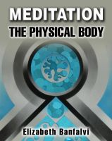 Cover for 'Meditation The Physical Body'