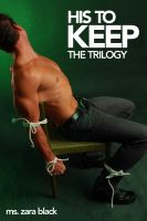 Cover for 'His to Keep: The Trilogy Bundle'