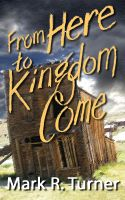 Cover for 'From Here to Kingdom Come'