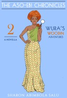 Sharon Abimbola Salu - Wura's Woodin Adventures: A Novella (The Aso-Ebi Chronicles, Part 2)