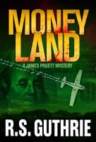 R.S. Guthrie - Money Land: A James Pruett Mystery (Volume Two)