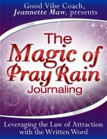 Cover for 'The Magic of Pray Rain Journaling'
