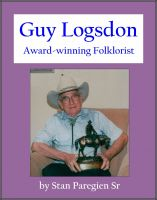 Cover for 'Guy Logsdon: Award-winning Folklorist'