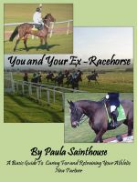 Cover for 'You and Your Ex-Racehorse: A Basic Guide to Caring for and Retraining Your Athletic New Partner'