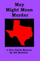 Cover for 'May Might Mean Murder - A Xara Smith Mystery'