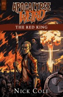 Nick Cole - Apocalypse Weird: The Red King (WYRD Book 1)