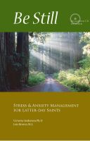 Cover for 'Be Still: Stress & Anxiety Management for Latter-day Saints'