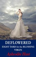 Cover for 'Deflowered (Eight Tasks for the Blushing Virgin)'