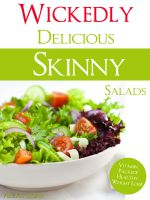Cover for 'Wickedly Delicious Skinny Salads'