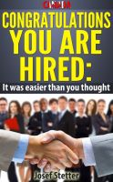Cover for 'Canada, Congratulations You Are Hired: It was Easier than you thought'