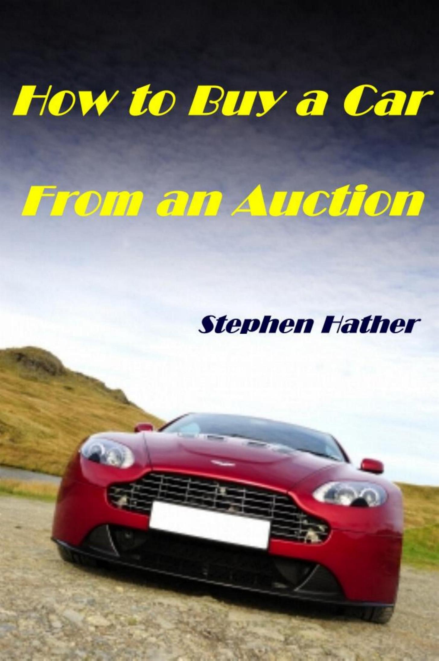 Stephen Hather - How to Buy a Car from an Auction