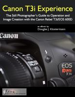 Cover for 'Canon T3i Experience - The Still Photographer's Guide to Operation and Image Creation with the Canon Rebel T3i / EOS 600D'