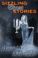 eXcessica Publishing - Sizzling Ghost Stories (Erotic Paranormal Anthology)
