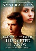 Cover for 'His Gifted Hands: Ralph's Gift Part 2'