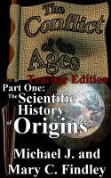 Cover for 'Conflict of the Ages Part One: The Scientific History of Origins Teacher Edition'