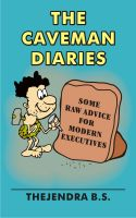 Cover for 'The Caveman Diaries - Some Raw Advice for Modern Executives'