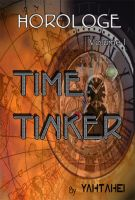 Cover for 'Horologe  Volume 1 Time Tinker'