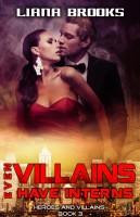Liana Brooks - Even Villains Have Interns