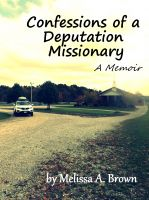Melissa Brown - Confessions of a Deputation Missionary