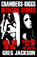 Chambers-Riggs Detective Stories (Shill for the Kill and Blood Runs Deep in the