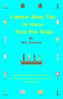 Cover for 'Common Sense Tips on Making your Pub Work'