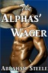 The Alphas' Wager (Paranormal Gay Werewolf Shifter Erotic Romance) by Abraham Steele
