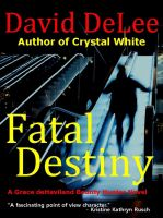 Cover for 'Fatal Destiny - A Grace deHaviland Bounty Hunter Novel'