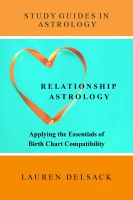 Cover for 'Study Guides in Astrology: Relationship Astrology - Applying the Essentials of Birth Chart Compatibility'