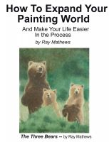 Cover for 'How to Expand Your Painting World And Make Life Easier In the Process'