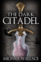Michael Wallace - The Dark Citadel