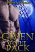 Given to the Pack (Werewolf Shifter Erotic Romance Novel) by Ashley Rhodes