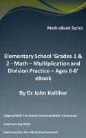 Cover for 'Elementary School 'Grades 1 & 2 - Math - Multiplication and Division Practice – Ages 6-8' eBook'