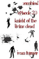 Cover for 'Zombies! Episode 2.0: Knight of the Living Dead'