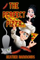 Cover for 'The Perfect Pizza'