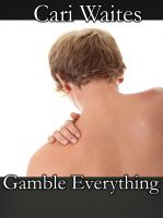 Cari Waites - Gamble Everything