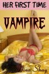 Her First Time: Vampire (Paranormal Erotica) by Mina Shay