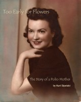 Cover for 'Too Early for Flowers: The Story of a Polio Mother'