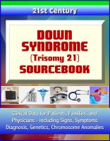 Cover for '21st Century Down Syndrome (Trisomy 21) Sourcebook: Clinical Data for Patients, Families, and Physicians, including Signs, Symptoms, Diagnosis, Genetics, Chromosome Anomalies'