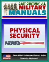 Cover for '21st Century U.S. Military Manuals: Physical Security Army Field Manual - FM 3-19.30 - Building Security Concepts including Barriers, Access Control (Value-Added Professional Format Series)'
