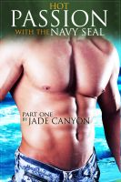 Cover for 'Hot Passion with the Navy Seal: Part One'