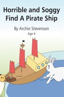 Cover for 'Horrible and Soggy Find A Pirate Ship'