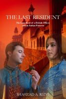 The Last Resident: The Love Story of a British Official and an Indian Princess cover