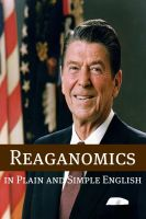 Cover for 'Reaganomics in Plain and Simple English'
