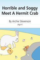 Cover for 'Horrible and Soggy Meet A Hermit Crab'