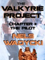 Cover for 'The Valkyrie Project: Chapter 1: The Pilot'