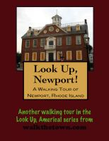 Cover for 'Look Up, Newport! A Walking Tour of Newport, Rhode Island'