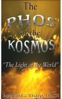 Cover for 'The Phos of the Kosmos: The Light of the World'